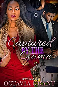Captured By The Game: Book 2 by [Octavia Grant]