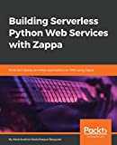 Building Serverless Python Web Services with Zappa: Build and deploy serverless applications on AWS using Zappa (English Edition)