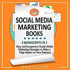 Social Media Marketing Books: 3 Manuscripts in 1