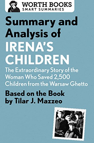 Summary and Analysis of Irena's Children: The Extraordinary Story of the Woman Who Saved 2,500 Children from the Warsaw Ghetto: Based on the Book by Tilar J. Mazzeo (English Edition)