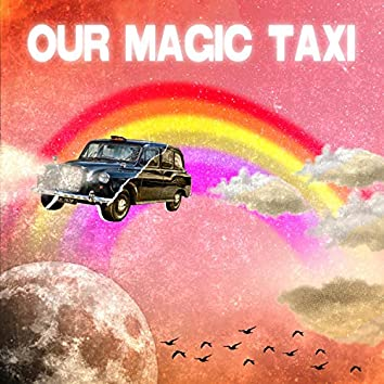Our Magic Taxi