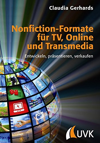 Nonfiction-Formate für TV, Online und Transmedia: Entwickeln, präsentieren, verkaufen (Praxis Film)