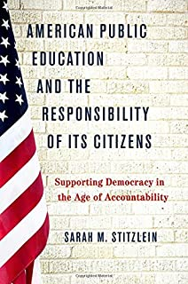 American Public Education and the Responsibility of its Citizens: Supporting Democracy in the Age of Accountability