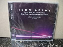 John Adams: Short Ride in a Fast Machine / The Chairman Dances / Harmonium