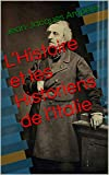 L'Histoire et les Historiens de l'Italie (French Edition)