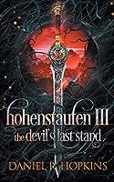 Hohenstaufen III: The Devil's Last Stand