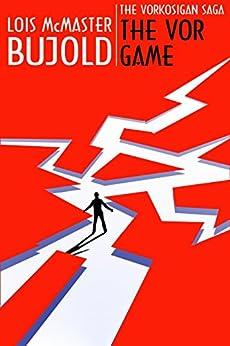 The Vor Game (Vorkosigan Saga) (Miles Vorsokigan Book 6) by [Lois McMaster Bujold]