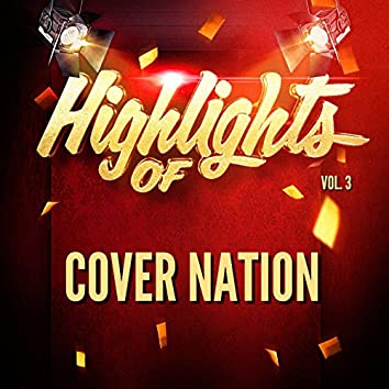 Highlights of Cover Nation, Vol. 3