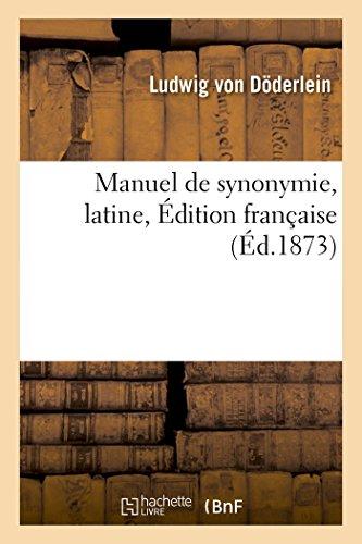 Manuel de synonymie, latine, Édition française publiée avec l'autorisation: spéciale de l'auteur (Langues)