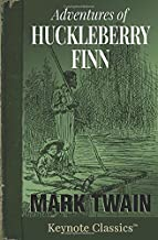 Adventures of Huckleberry Finn (Annotated Keynote Classics)