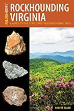 Rockhounding Virginia: A Guide to the State's Best Rockhounding Sites (Rockhounding Series)