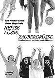 Heisse Füsse, Zaubergrüsse: Ideen zum Tanzen für Kinder von 4 bis 10 Jahren: TanzGeschichten für Kinder von 4-10 Jahren - Ulrike Meyerholz