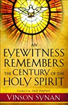 Eyewitness Remembers the Century of the Holy Spirit, An