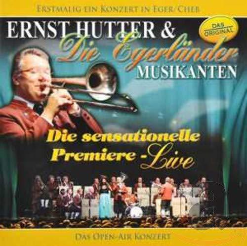 Ernst Hutter & Die Egerländer Musikanten - Die sensationelle Premiere: Live