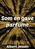 Som en gave parfume (Danish Edition)