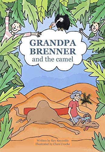 Grandpa Brenner and the camel (Kev Reynolds fiction Book 1) (English Edition)