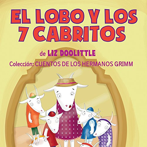 El Lobo y los 7 Cabritos [The Wolf and the 7 Kids] audiobook cover art