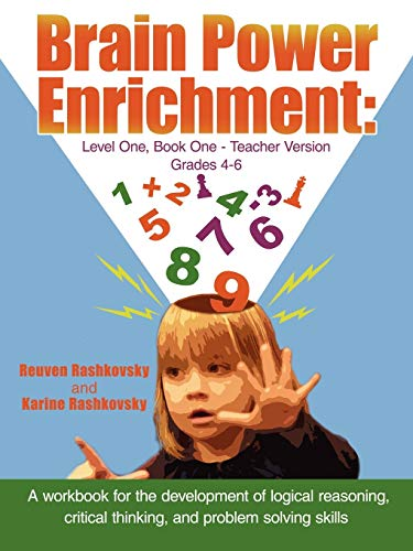 Brain Power Enrichment: Level One, Book One - Teacher Version Grades 4 to 6: A workbook for the development of logical r