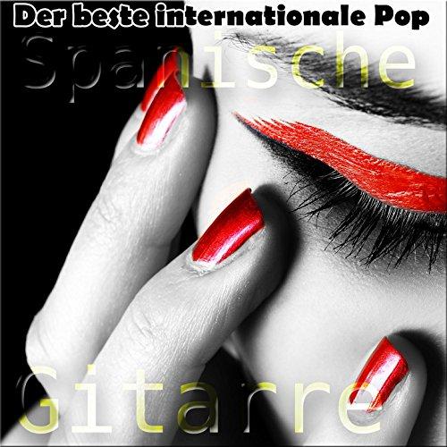 Spanische Gitarre - Der beste internationale Pop