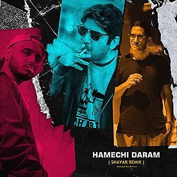 Hamechi Daram (Shayar Remix)