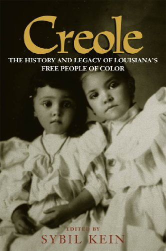 Creole: The History and Legacy of Louisianas Free People of Color (English Edition)