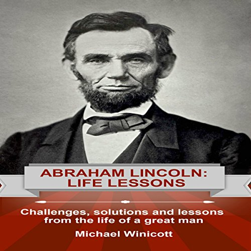 Abraham Lincoln: Life Lessons audiobook cover art
