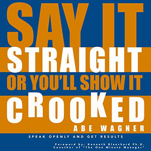 Say It Straight or You'll Show It Crooked audiobook cover art