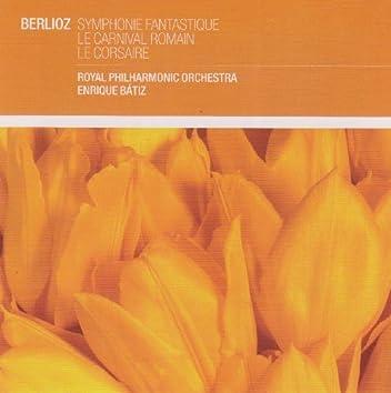 Berlioz: Symphonie Fantastique; Le Carnaval Romain; Le Corsaire