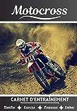 Motocross Carnet d'entraînement: Cahier d'exercice pour progresser | Sport et passion pour le Motocross | Livre pour enfant ou adulte | Entraînement et apprentissage, cahier de sport |
