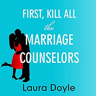 First, Kill All the Marriage Counselors audiobook cover art