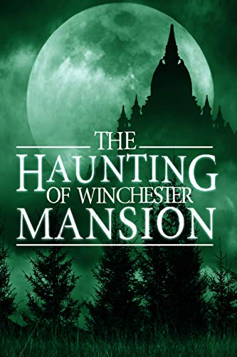 The Haunting of Winchester Mansion (A Riveting Haunted House Mystery Series Book 2) by [Alexandria Clarke]