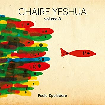 Chaire Yeshua, Vol. 3