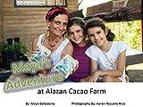 Maya's Adventure at Alazan Cacao Farm (Maya's Adventures Book 1) (English Edition)