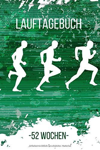 Lauftagebuch 52 Wochen: Trainingsbuch - Lauf Tagebuch - 52 Wochen zum selber ausfüllen für Anfänger und Fortgeschrittene - praktisches A5 Format - Toll gestaltetes Soft-Cover Design