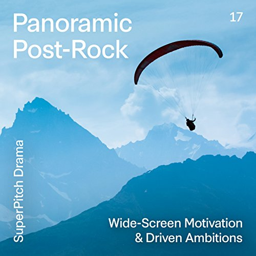 Panoramic Post-Rock (Wide-Screen Motivation & Driven Ambitions)