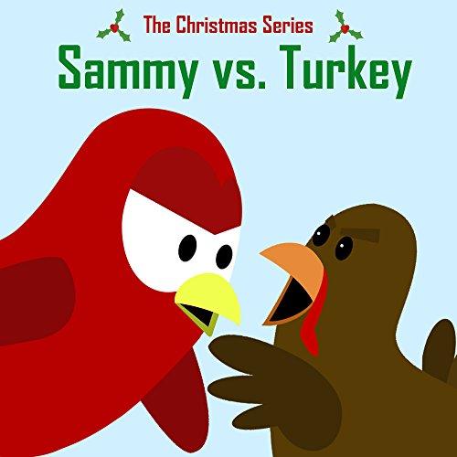 The Christmas Series: Sammy vs. Turkey (Sammy Bird) (English Edition)