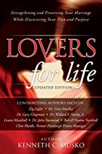 Lovers for Life (Updated Edition): Strengthening and Preserving Your Marriage While Discovering Your Plan and Purpose