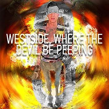 Westside, Where the Devil Be Peeping