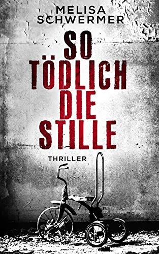 So tödlich die Stille: Thriller (Fabian Prior 4)