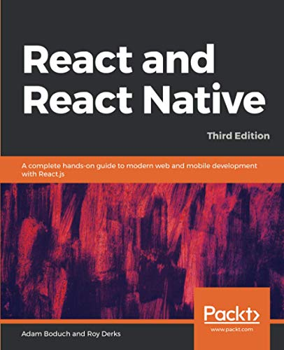 React and React Native: A complete hands-on guide to modern web and mobile development with React.js
