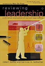 Reviewing Leadership: A Christian Evaluation of Current Approaches (Engaging Culture) by Robert J. Banks (2004-06-01)