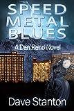 Speed Metal Blues: A Hard-Boiled Crime Novel: Dan Reno Private Detective Noir Mystery Series (Dan Reno Novel Series Book 3) (English Edition)