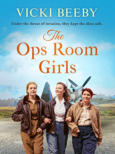 The Ops Room Girls: An uplifting and romantic WW2 saga (The Women's Auxiliary Air Force Book 1) by [Vicki Beeby]