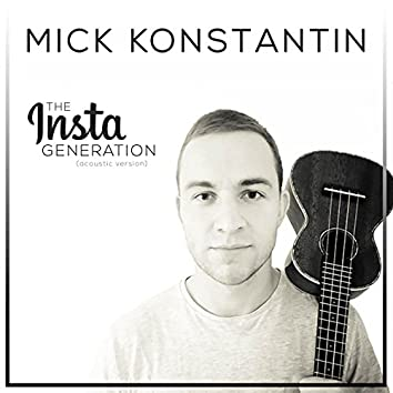 The Insta Generation (Acoustic Version)