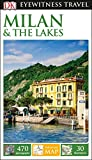 DK Eyewitness Milan and the Lakes (Travel Guide)