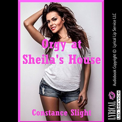 Orgy at Sheila's House audiobook cover art
