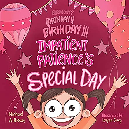 Birthday? Birthday!! Birthday!!! Impatient Patience's Special Day