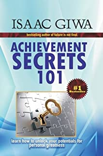 Achievements Secrets 101: Learn How To Unlock Your Potential For Personal Greatness
