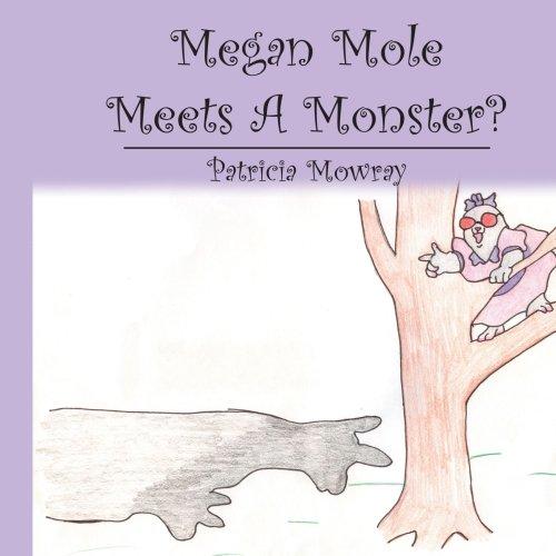 Megan Mole Meets A Monster?