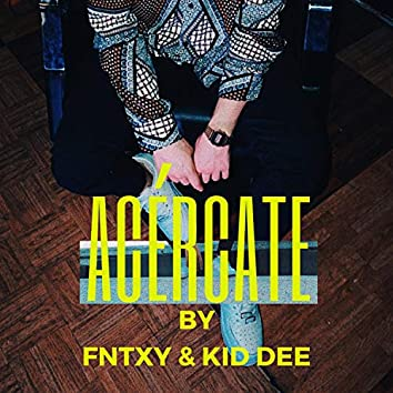 Acércate (feat. Fntxy)